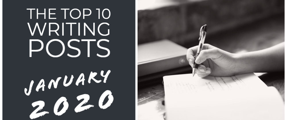 The Top 10 Writing Posts January 2020