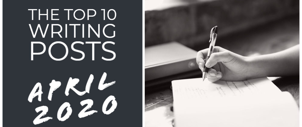 The Top 10 Writing Posts April 2020