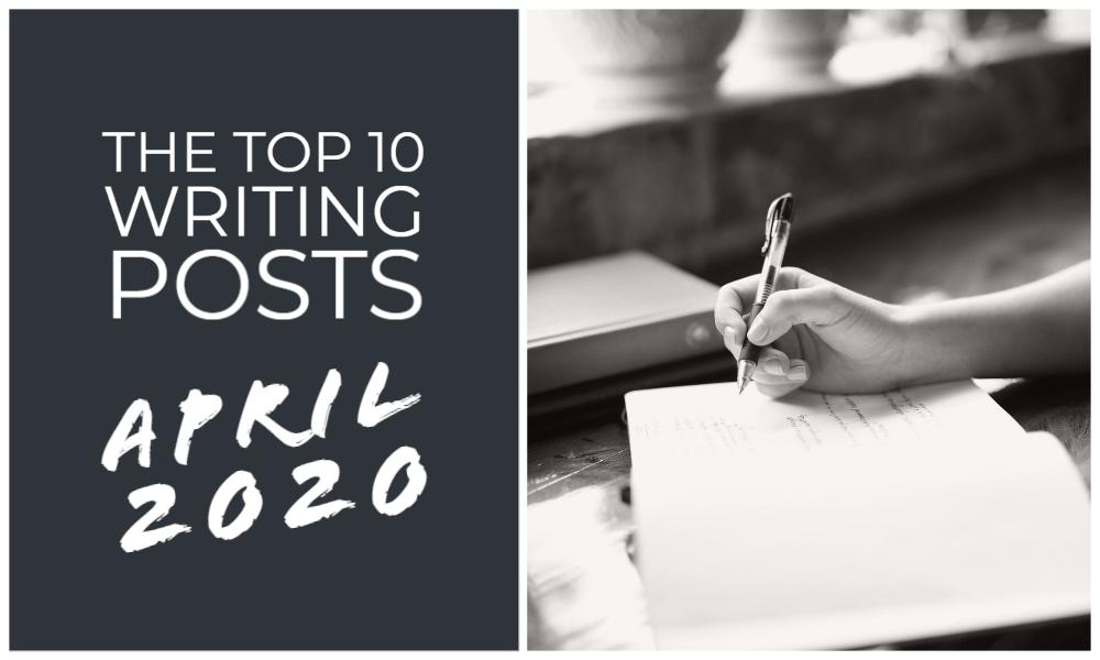 The Top 10 Writing Posts April 2020