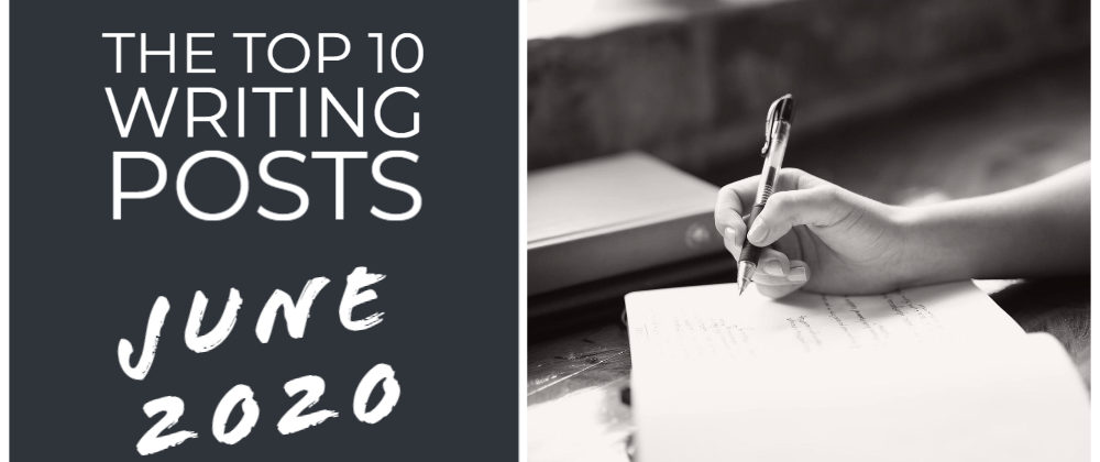 The Top 10 Writing Posts June 2020