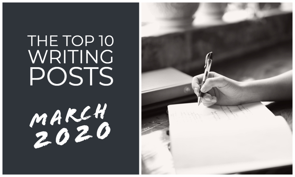The Top 10 Writing Posts March 2020