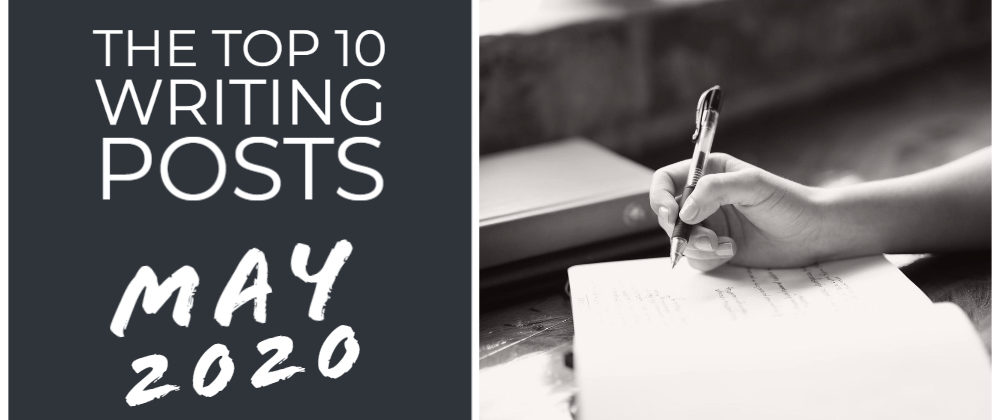 The Top 10 Writing Posts May 2020