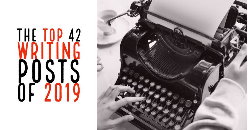 The Top 42 Writing Posts Of 2019