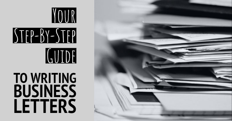 A Step-By-Step Guide To Help You Write Standard Business Letters