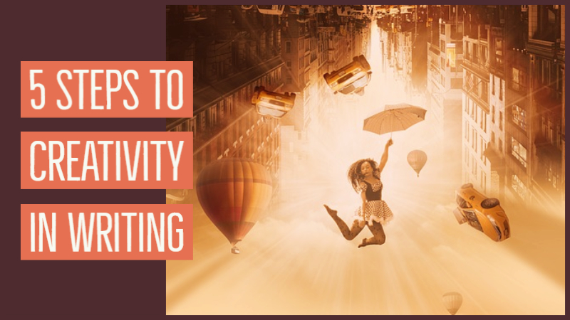 5 Steps To Creativity In Writing