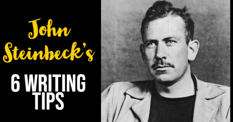 John Steinbeck's 6 Writing Tips