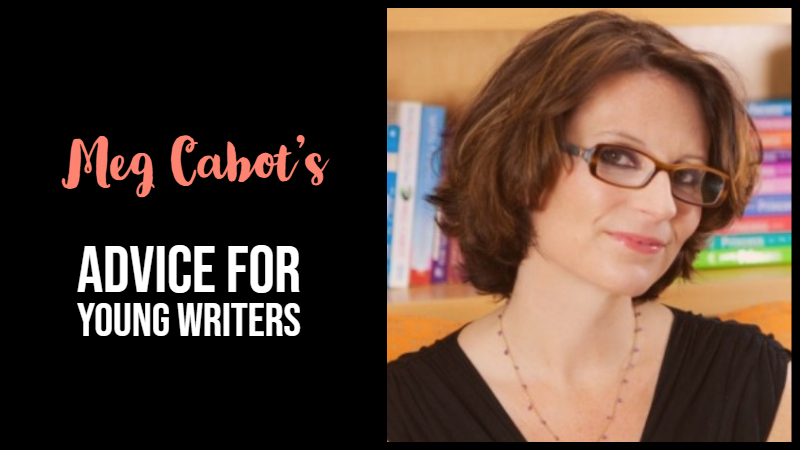 Meg Cabot's Advice For Young Writers