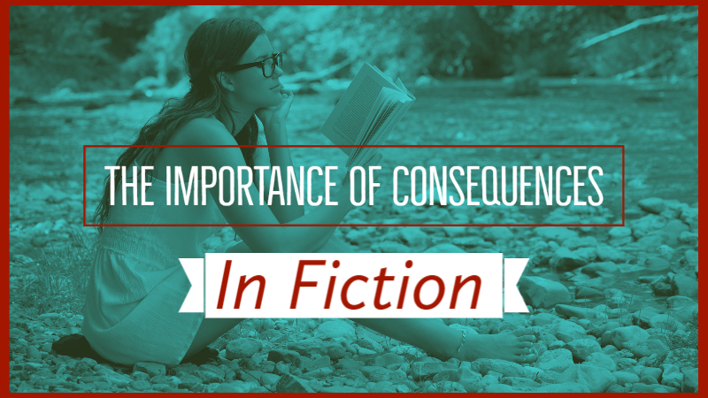The Importance Of Consequences In Fiction