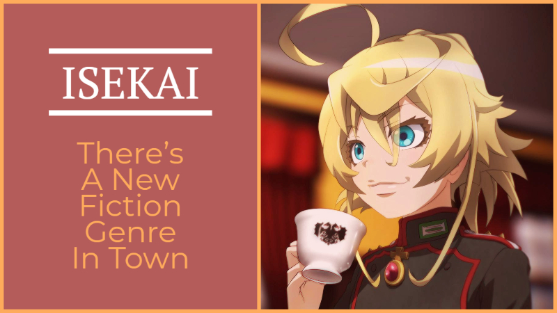 There's A New Fiction Genre In Town: Isekai