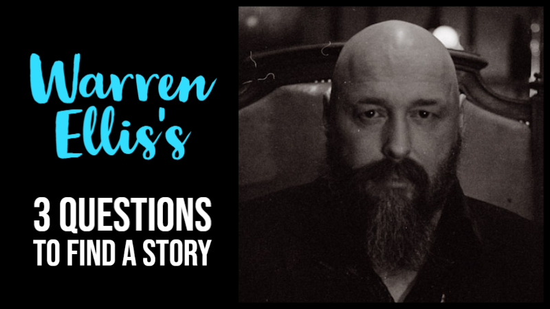 Warren Ellis's 3 Questions To Find A Story