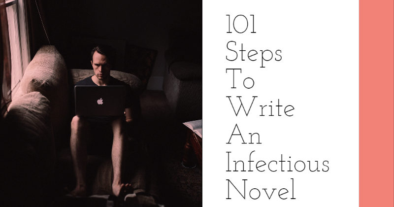 101 Steps To Write An Infectious Novel