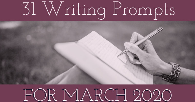 31 Writing Prompts For March 2020