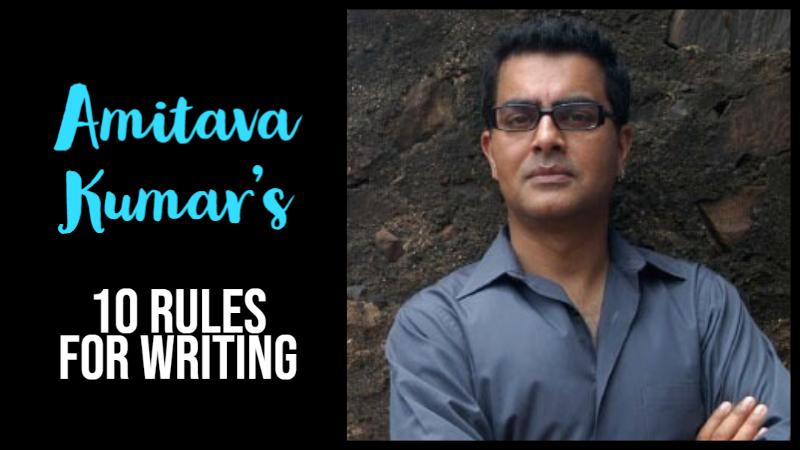 Amitava Kumar's 10 Rules For Writing