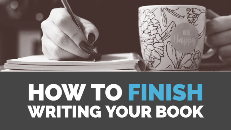 How To Finish Writing Your Book