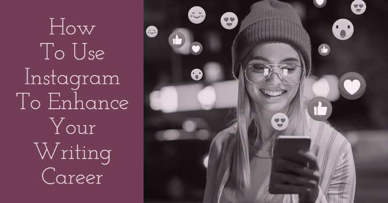 How To Use Instagram To Enhance Your Writing Career