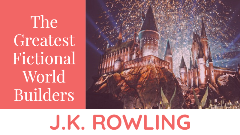 The Greatest Fictional World Builders Teach You To Write Fantasy: J.K. Rowling