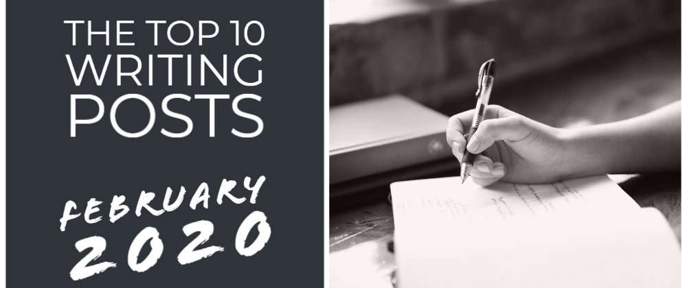 The Top 10 Writing Posts February 2020