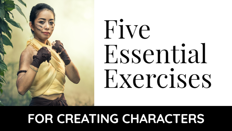 5 Essential Exercises For Creating Characters