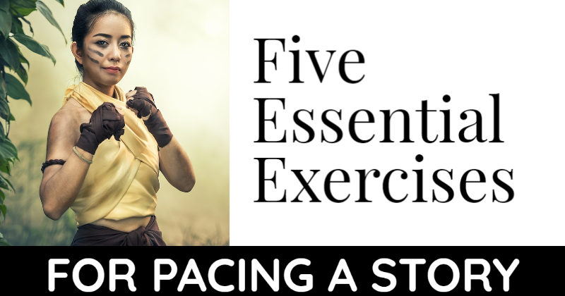 5 Essential Exercises For Pacing A Story