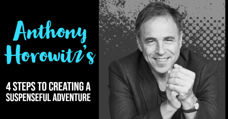 Anthony Horowitz's 4 Steps To Creating A Suspenseful Adventure