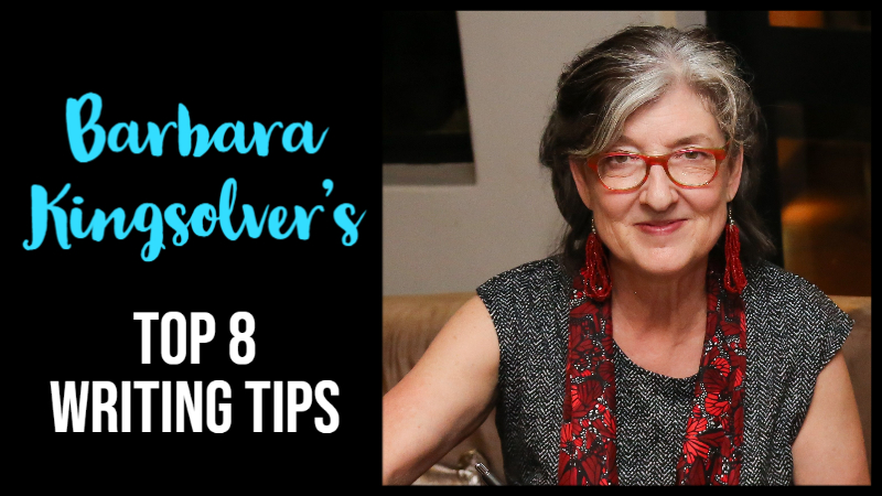 Barbara Kingsolver's Top 8 Writing Tips