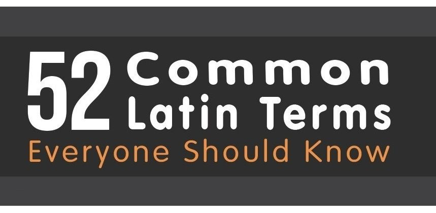 52 Common Latin Terms Everyone Should Know