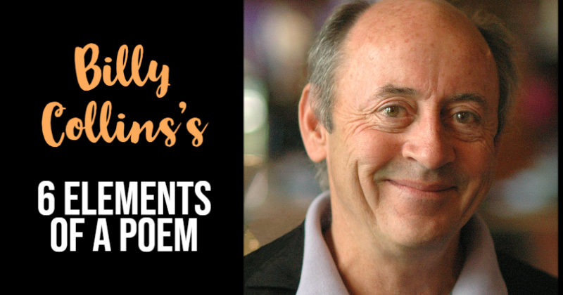 Billy Collins's 6 Elements Of A Poem