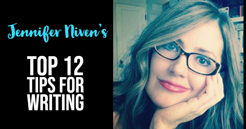 Jennifer Niven's Top 12 Writing Tips