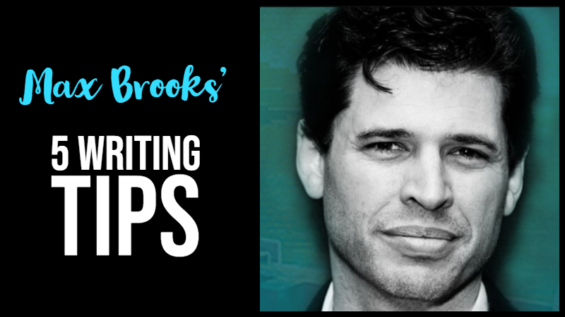 Max Brooks' 5 Tips For Writing Fiction