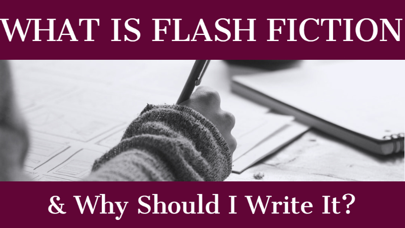 What Is Flash Fiction & Why Should I Write It?