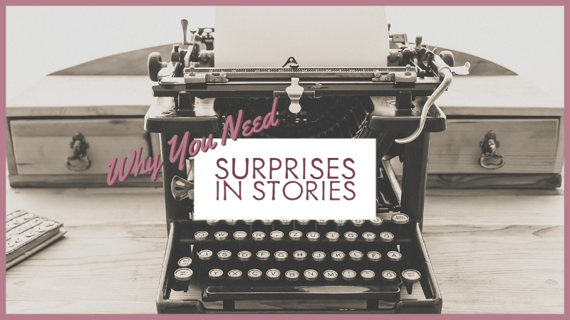 Why You Need Surprises In Stories