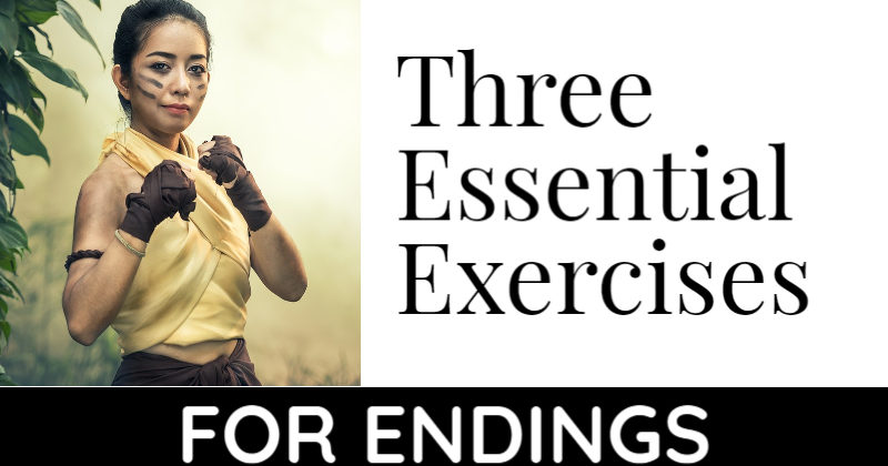 We are posting a series of Essential Writing Exercises to help you tell your stories. This post includes three essential exercises for writing endings.