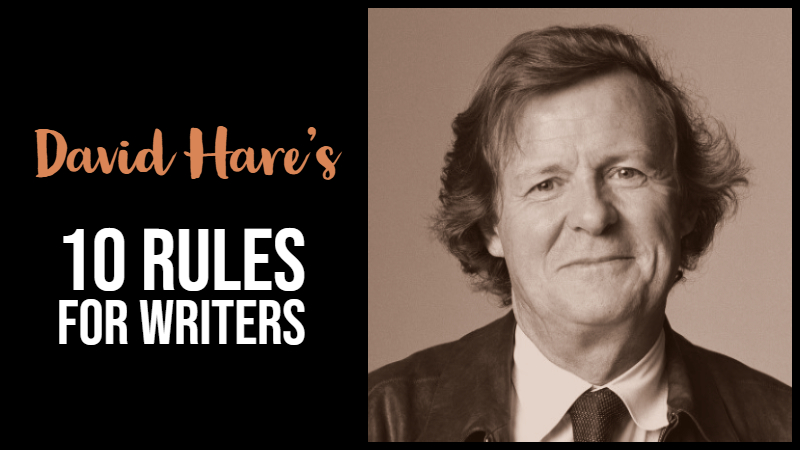 David Hare's 10 Rules for Writers