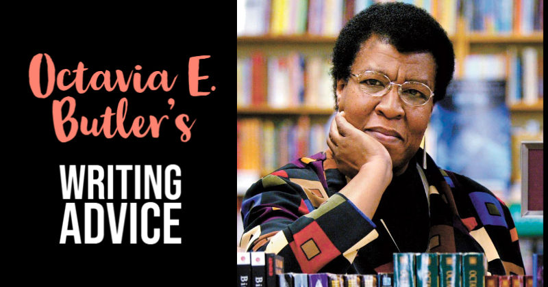 Octavia E. Butler's Writing Advice