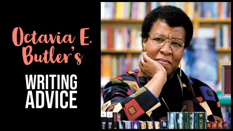Octavia E. Butler's Writing Advice