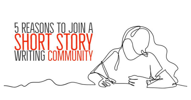 5 Reasons To Join A Short Story Writing Community