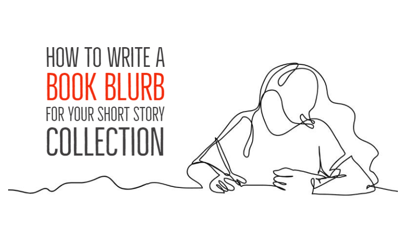 How To Write A Book Blurb For Your Short Story Collection