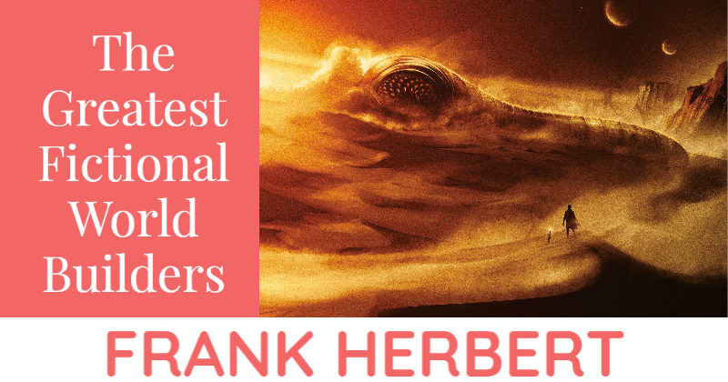 The Greatest Fictional World Builders Teach You To Write Fantasy_ Frank Herbert