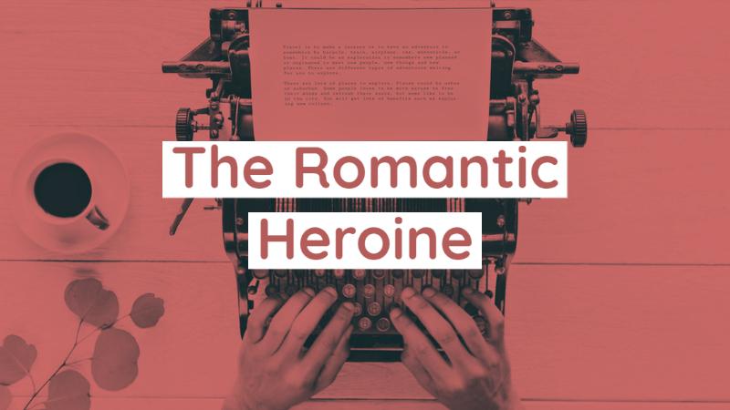 The Romantic Heroine