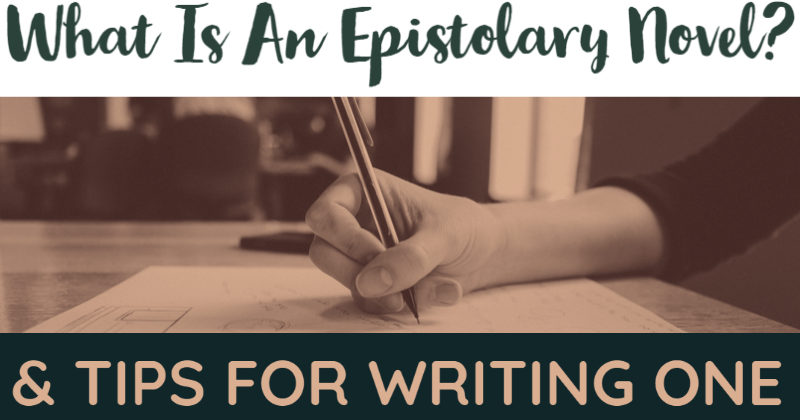 What Is An Epistolary Novel? & Tips For Writing One