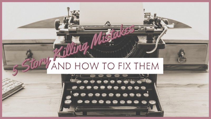 5 Story Killing Mistakes And How To Fix Them