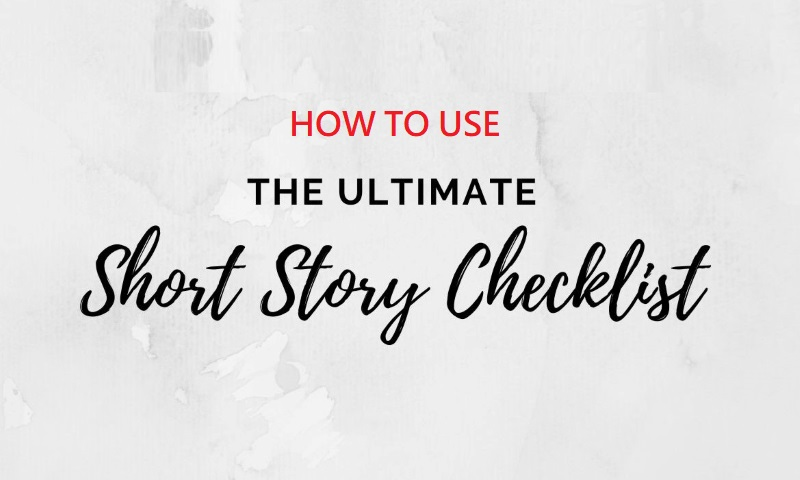 How To Use The Short Story Checklist