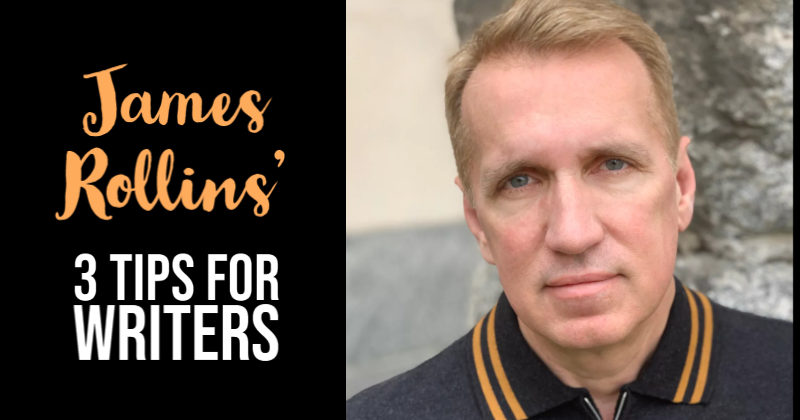 James Rollins' 3 Tips For Writers