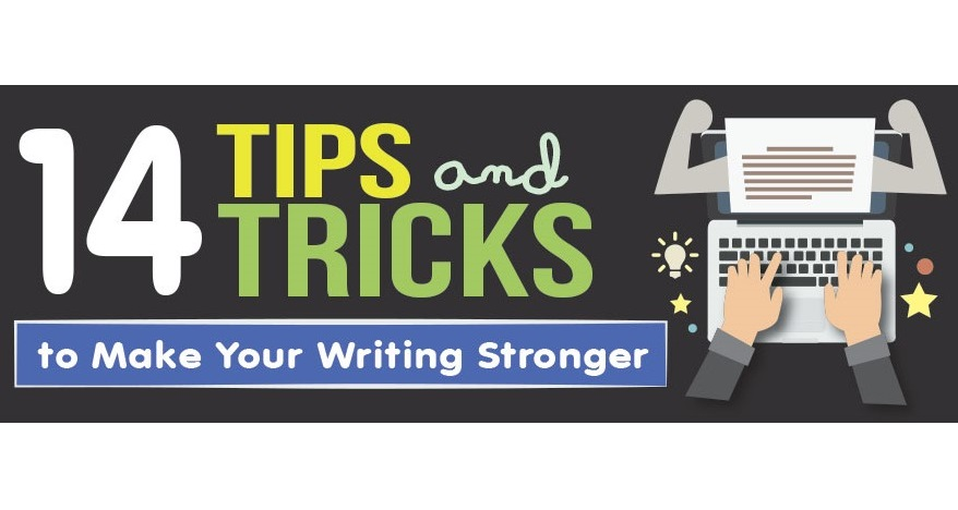 14 Tips & Tricks To Make Your Writing Stronger