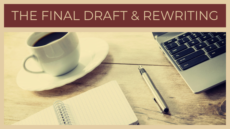The Final Draft & Rewriting