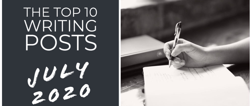The Top 10 Writing Posts July 2020