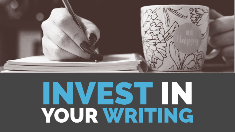 Isn't It Time To Invest In Your Writing?