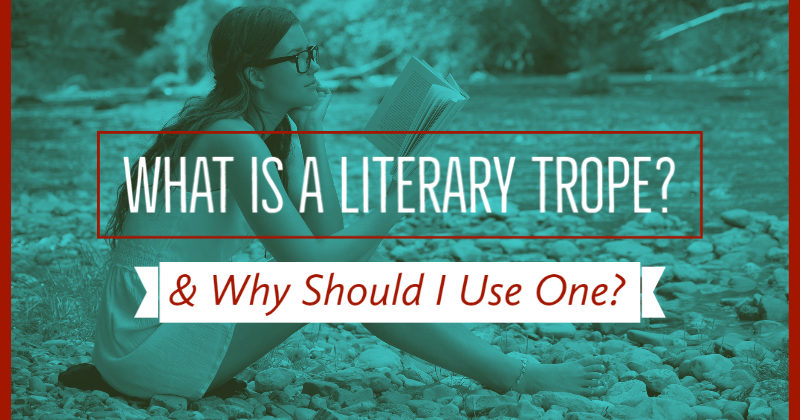 What Is A Literary Trope & Why Should I Use One?