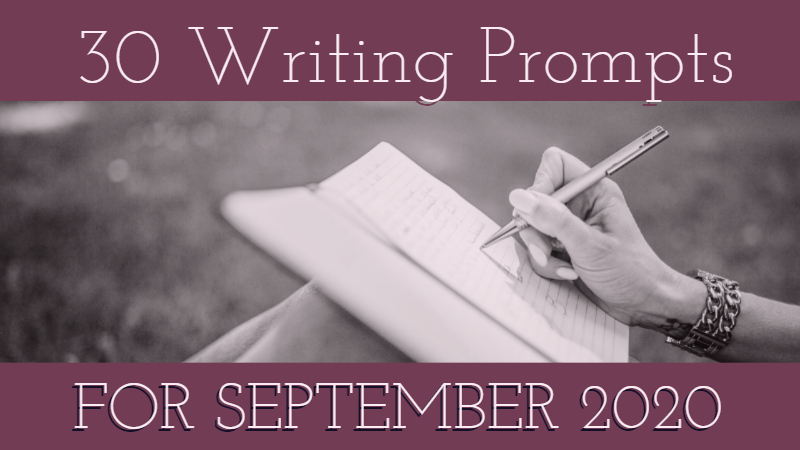 30 Writing Prompts For September 2020