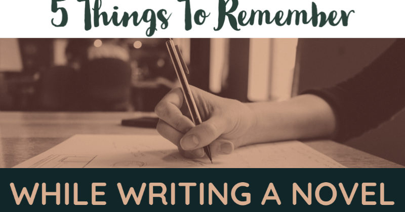 5 Things To Remember While Writing A Novel